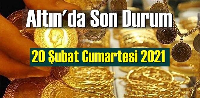 20 Şubat Cumartesi 2021 Bankalar ve serbest piyasa'da Tam,Gram ve Çeyrek Altın fiyatları