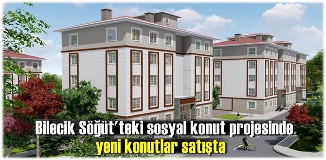 Bilecik Söğüt'teki sosyal konut projesinde yeni konutlar satışta