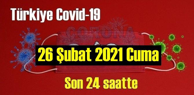26 Şubat 2021 Cuma Koronavirüs verileri açıklandı, bugün 74 Can kaybı yaşandı!