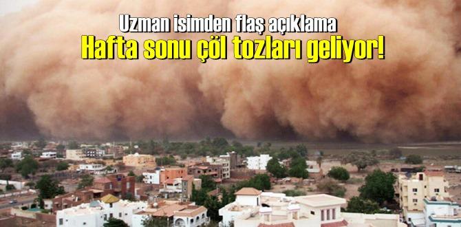 Uzman isimden flaş açıklama: Hafta sonu çöl tozları geliyor!