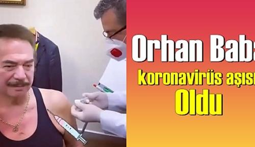 Orhan Baba Koronavirüs aşısı'nın ilk dozunu yaptırdı