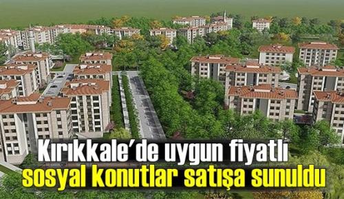 Kırıkkale'de uygun fiyatlı sosyal konutlar satışa sunuldu