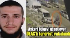 Askeri bölgeyi gözetleyen DEAŞ'lı terörist yakalandı