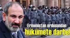 Ermenistan ordusundan hükümete darbe! Paşinyan'ın istifası istendi