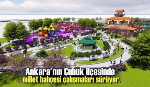 Ankara'nın Çubuk ilçesinde millet bahçesi çalışmaları sürüyor