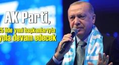 AK Parti, 25 ilde yeni başkanlarıyla yola devam edecek!