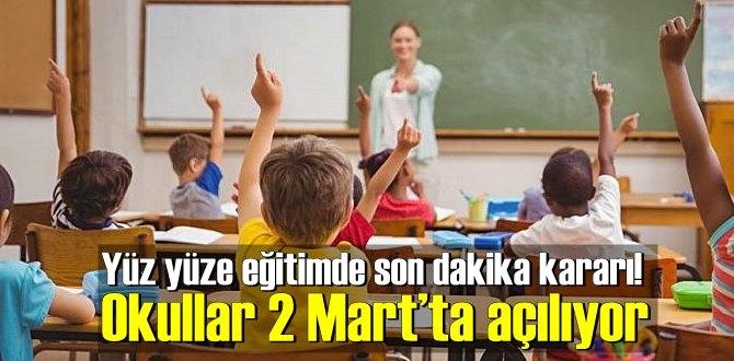 Yüz yüze eğitimde son dakika kararı! Okullar 2 Mart'ta açılıyor