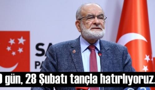 Saadet Parti lideri Karamollaoğlu: O gün, 28 Şubatı tançla hatırlıyoruz..