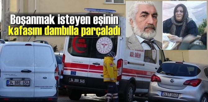 İstanbul'da cani koca dehşeti! Boşanmak isteyen eşinin kafasını dambılla parçaladı
