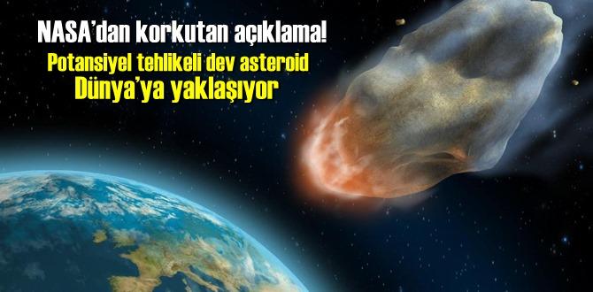 NASA'dan korkutan açıklama! Potansiyel tehlikeli dev asteroid Dünya'ya yaklaşıyor