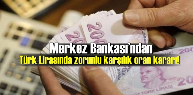 Merkez Bankası'ndan Türk Lirasında zorunlu karşılık oran kararı!