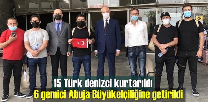 15 Türk denizci kurtarıldı, 6 gemici Abuja Büyükelçiliğine getirildi