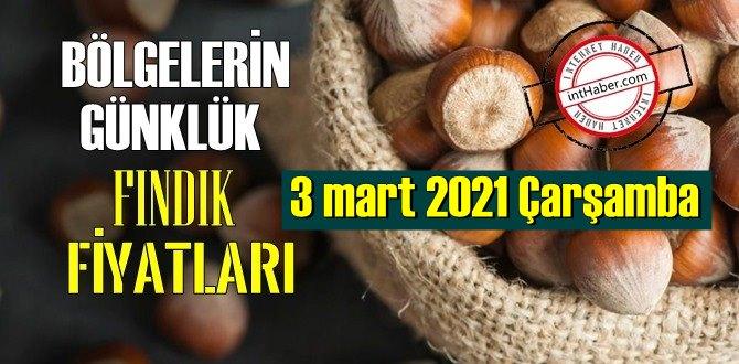 3 mart 2021 Çarşamba Türkiye günlük Fındık fiyatları, Fındık bugüne nasıl başladı