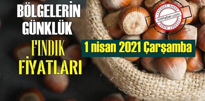 1 nisan 2021 Çarşamba Türkiye günlük Fındık fiyatları, Fındık bugüne nasıl başladı
