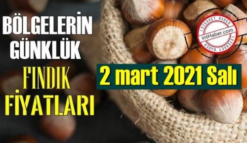 2 mart 2021 Salı Türkiye günlük Fındık fiyatları, Fındık bugüne nasıl başladı