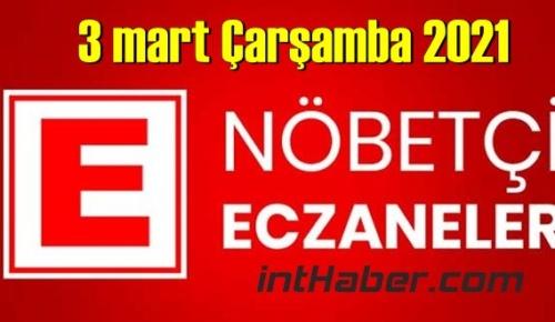 3 mart Çarşamba 2021/ Nöbetçi Eczane nerede, size en yakın Eczaneler listesi