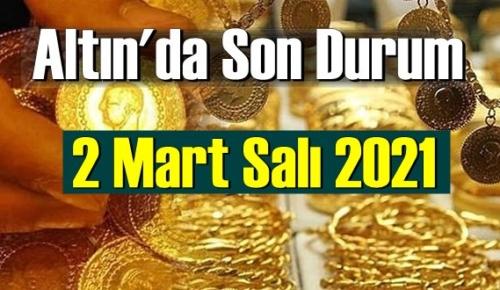 2 Mart Salı 2021 Bankalar ve serbest piyasa'da Tam,Gram ve Çeyrek Altın fiyatları