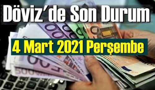 4 Mart 2021 Perşembe Ekonomi'de Döviz piyasası, Döviz güne nasıl başladı