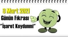Günün Komik Fıkrası – İşaret Koydunmi/ 3 Mart 2021