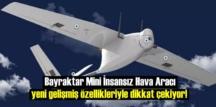 Bayraktar Mini İnsansız Hava Aracı yeni gelişmiş özellikleriyle dikkat çekiyor!