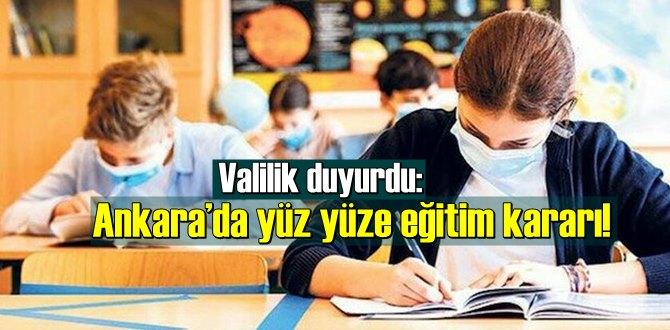 Valilik duyurdu: Ankara'da flaş yüz yüze eğitim kararı!