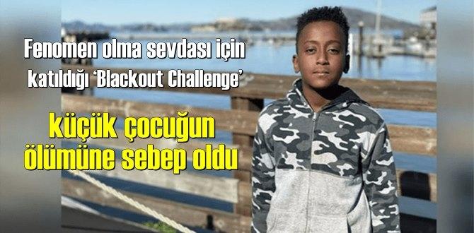 Fenomen olma sevdası için katıldığı 'Blackout Challenge' küçük çocuğun ölümüne sebep oldu