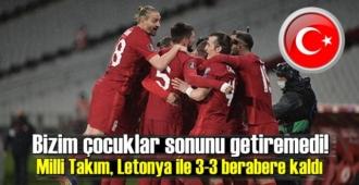 A Milliler Güzel başladılar ama maçın sonucu! Milli Takım – Letonya 3-3