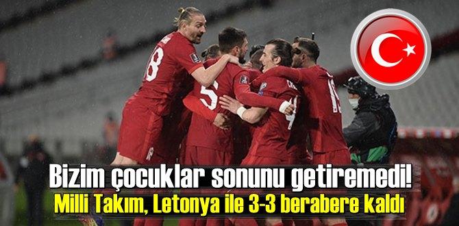 Milli Takım, Letonya ile 3-3 berabere kaldı
