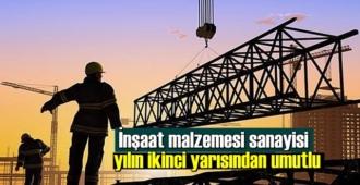 Global olarak yaşanan bazı sorunların inşaat malzemesi sanayisini olumsuz etkilediği belirtildi