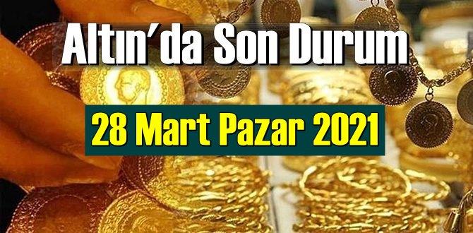 28 Mart Pazar 2021 Bankalar ve serbest piyasa'da Tam,Gram ve Çeyrek Altın fiyatları