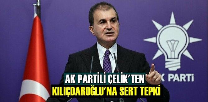 AK Parti Sözcüsü Çelik: Kılıçdaroğlu'nun seviyesiz ifadelerini şiddetle kınıyoruz!