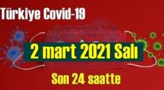 2 mart 2021 Salı Koronavirüs verileri açıklandı, bugün 68 Can kaybı yaşandı!