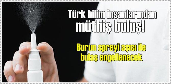 Türk bilim insanlarından müthiş buluş! Burun spreyi aşısı ile bulaş engellenecek