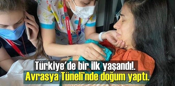 Türkiye'de bir ilk! Bebeğini Avrasya Tüneli'nde doğurdu