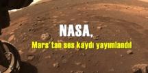 NASA, Mars'tan ses kaydı yayımlandı!