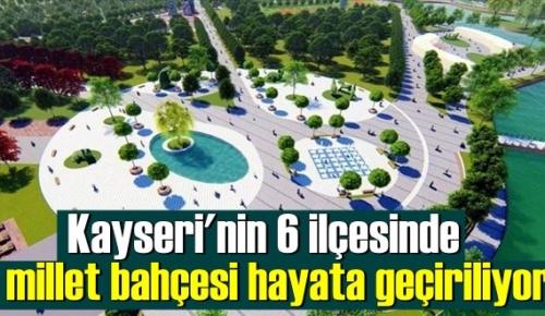 Kayseri'nin 6 ilçesinde millet bahçesi hayata geçiriliyor