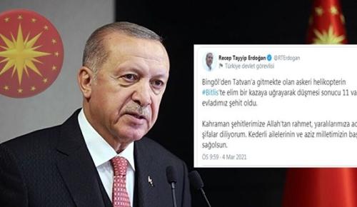 Cumhurbaşkanı Erdoğan: Helikopter kazasında şehit olan Kahraman askerlerimize Allah'tan rahmet, yaralılarımıza acil şifalar diliyorum