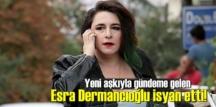 Ünlü oyuncu Esra Dermancıoğlu'nu çileden çıkardılar!