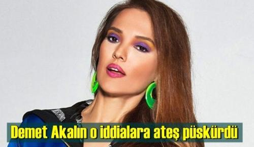 Şarkıcı Demet Akalın o iddialara ateş püskürdü!