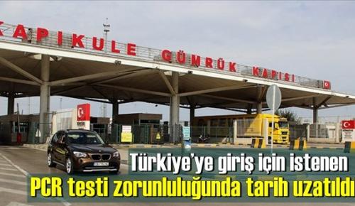 Türkiye'ye giriş için istenen PCR testi zorunluluğunda tarih uzatıldı!