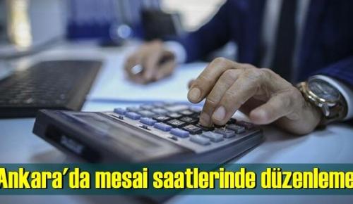 Ankara'da mesai saatlerinde yeni ayarlamaya gidildi