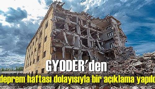 GYODER'den deprem haftası dolayısıyla bir açıklama yapıldı.