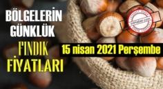 15 nisan 2021 Perşembe Türkiye günlük Fındık fiyatları, Fındık bugüne nasıl başladı