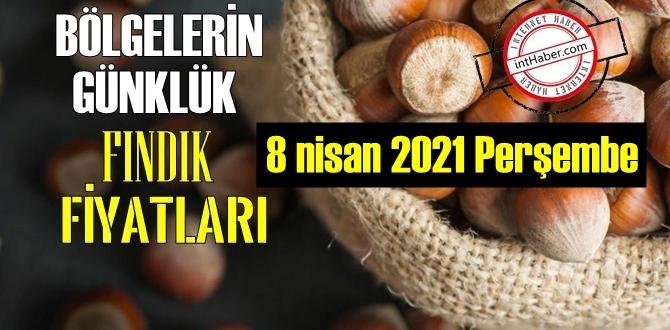 8 nisan 2021 Perşembe Türkiye günlük Fındık fiyatları, Fındık bugüne nasıl başladı