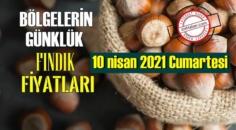 10 nisan 2021 Cumartesi Türkiye günlük Fındık fiyatları, Fındık bugüne nasıl başladı