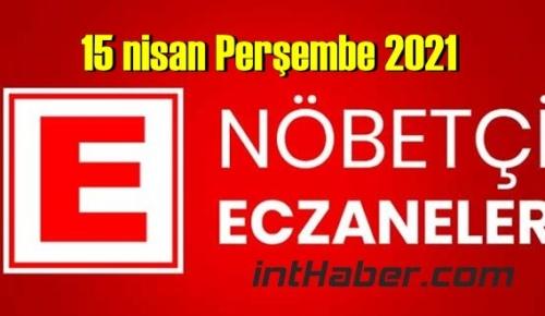 15 nisan Perşembe 2021 Nöbetçi Eczane nerede, size en yakın Eczaneler listesi