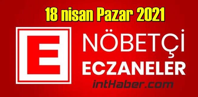18 nisan Pazar 2021 Nöbetçi Eczane nerede, size en yakın Eczaneler listesi
