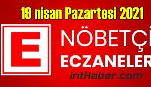 19 nisan Pazartesi 2021 Nöbetçi Eczane nerede, size en yakın Eczaneler listesi