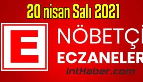 20 nisan Salı 2021 Nöbetçi Eczane nerede, size en yakın Eczaneler listesi