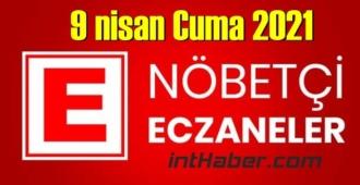 9 nisan Cuma 2021 Nöbetçi Eczane nerede, size en yakın Eczaneler listesi